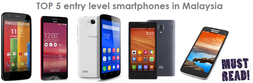TOP 5 entry level Smartphones in Malaysia you must see ...